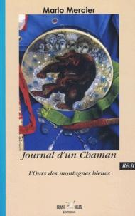 Mario Mercier - Journal d'un Chaman - L'ours des montagnes bleues.