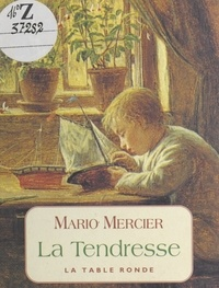 Mario Mercier - La tendresse.