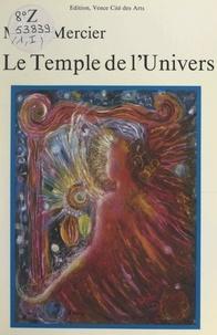 Mario Mercier - Les chants de l'univers (1). Le temple de l'univers.