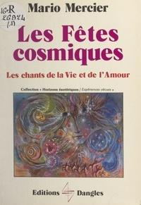 Mario Mercier et Jean-Pierre Bayard - Les fêtes cosmiques - Les chants de la vie et de l'amour.