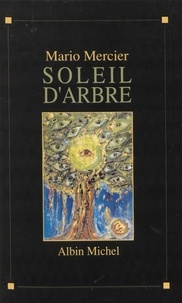 Mario Mercier - Soleil d'arbre.