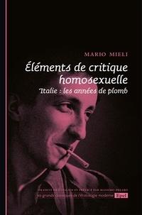 Mario Mieli et Massimo Prearo - Eléments de critique homosexuelle - Italie: les années de plomb.