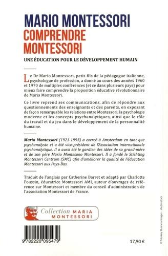 Comprendre Montessori. Une éducation pour le développement humain