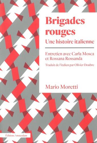 Mario Moretti - Brigades rouges - Une histoire italienne.