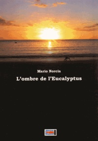 Mario Norcia - L'ombre de l'eucalyptus.