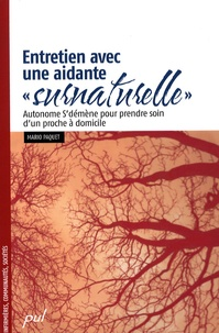 """Mario Paquet - Entretien avec une aidante """"surnaturelle"""" - Antonome S'démène pour prendre soin d'un proche à domicile."""