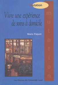 Mario Paquet - Vivre une expérience de soins à domicile.