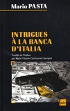 Mario Pasta - Intrigues à la Banca d'Italia.