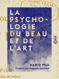 Mario Pilo et Auguste Dietrich - La Psychologie du beau et de l'art.