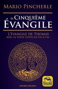 Téléchargeur d'ebook gratuit pour ipad Le cinquième Evangile  - L'Evangile de Thomas avec le texte copte en vis-à-vis. Edition bilingue français-copte par Mario Pincherle