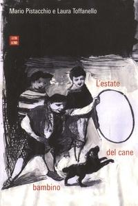 Mario Pistacchio et Laura Toffanello - L'estate del cane bambino.