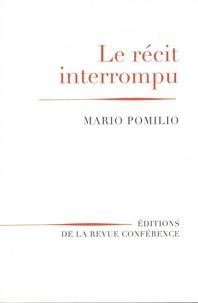 Mario Pomilio - Le récit interrompu.