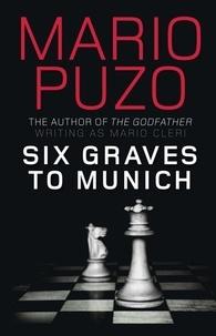 Mario Puzo - Six Graves to Munich.