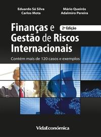 Mário Queirós et Eduardo Sá Silva - Finanças e Gestão de Riscos Internacionais - 2ª Edição.