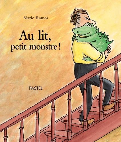 Mario Ramos - Au lit, petit monstre !.