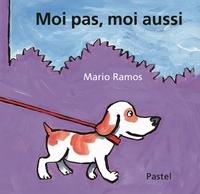 Mario Ramos - Moi pas, moi aussi.