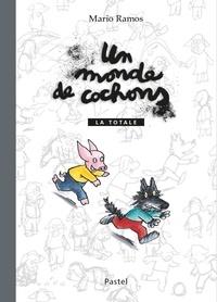 Mario Ramos - Monde de cochons - la Totale (Un).