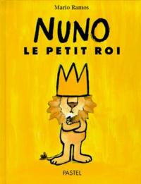 Mario Ramos - Nuno, le petit roi.