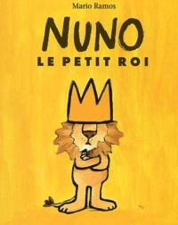 Mario Ramos - Nuno le petit roi.