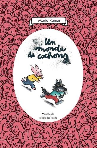 Mario Ramos - Un monde de cochons.