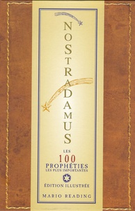 Mario Reading - Nostradamus - Les 100 prophéties les plus importantes.