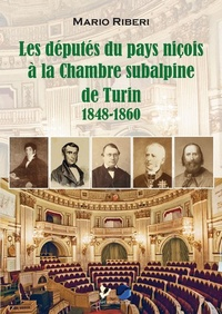 Mario Riberi - Les députés niçois à la chambre subalpine de Turin 1848-1860.