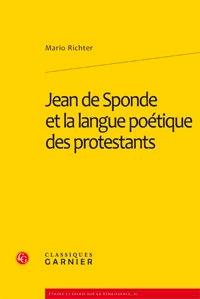 Mario Richter - Jean de Sponde et la langue poétique des protestants.