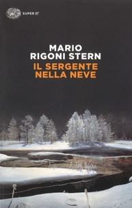 Mario Rigoni Stern - Il sergente nella neve - Ricordi della ritirata di Russia.
