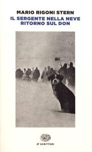 Mario Rigoni Stern - Il sergente nella neve - Ricordi della ritirata di Russia e Ritorno sul Don.