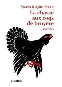 Mario Rigoni Stern - La chasse aux coqs de bruyère.