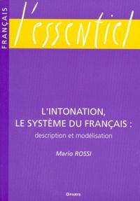 Mario Rossi - L'intonation - Le système du français description et modélisation.