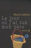Mario Sabino - Le jour où j'ai tué mon père.