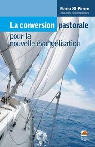 Mario Saint-Pierre - La conversion pastorale pour la nouvelle évangélisation.