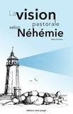 Mario Saint-Pierre - La vision pastorale selon Néhémie.