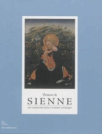 Mario Scalini et Anna Maria Guiducci - Peinture de Sienne - Ars narrandi dans l'Europe gothique.