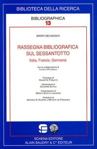 Mario Selvaggio - Rassegna bibliografica sul Sessantotto - Italia, Francia, Germania.