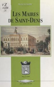 Mario Serviable et Jean Alby - Les maires de Saint-Denis (1790 à nos jours) - Ouvrage-souvenir réalisé pour le 10e anniversaire de l'ARS terres créoles (1982-1992).