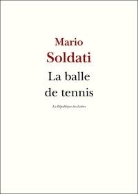 Mario Soldati - La balle de tennis.