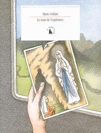 Mario Soldati - Le train de l'espérance.