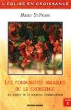 Mario St-Pierre - L'Eglise en croissance - Volume 1 : Les fondements bibliques de la croissance.