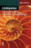 Mario St-Pierre - L'intégration au service de la nouvelle évangélisation - Guide pédagogique.