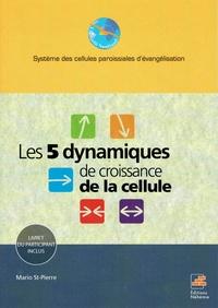 Mario St-Pierre - Les 5 dynamiques de la croissance des cellules.