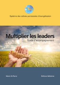 Mario St-Pierre - Multiplier les leaders - Guide d'accompagnement.