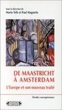 Mario Telo et Paul Magnette - De Maastricht à Amsterdam - L'Europe et son nouveau traité.