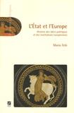 Mario Telo - L'Etat et l'Europe - Histoire des idées politiques et des institutions européennes.