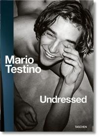 Mario Testino et Matthias Harder - Mario Testino Undressed.