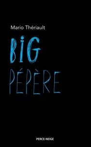 Mario Thériault - Big Pépère.