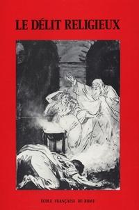 Mario Torelli et Charles Guittard - Le délit religieux dans la cité antique - (Table ronde, Rome, 6-7 avril 1978).