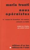 """Mario Tronti - Nous, opéraïstes - Le """"roman de formation"""" des années soixante en Italie."""
