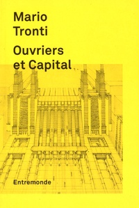Mario Tronti - Ouvriers et capital.